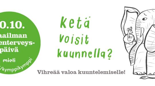 Maailman mielenterveyspäivän 10.10. kampanjakuva, jossa teksti: Ketä sinä voisit kuunnella?